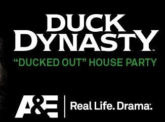 """Duck Dynasty """"Ducked Out"""" House Party (apply)"""