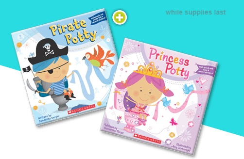 Free Scholastic Pirate Potty or Princess Potty Book (1st 2500)