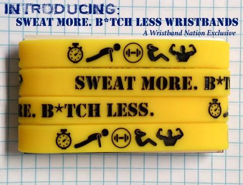 Free Sweat More. B*tch Less Wristband