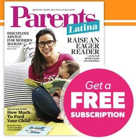 Free Subscription to Parents Latina Magazine