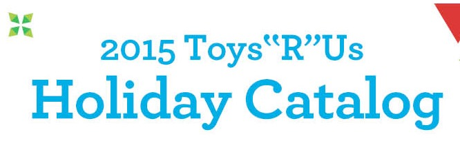 Free 2015 Toys R Us Holiday Toy Catalog