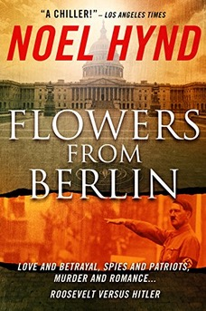 Free Flowers From Berlin - the Classic American Spy Novel (25th Anniversary Edition)